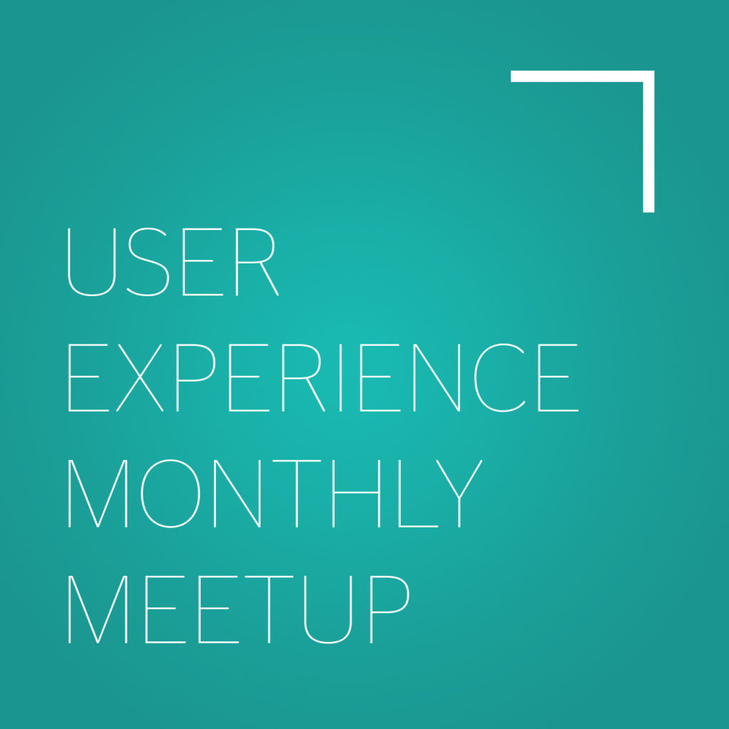 User Experience Monthly Meetup
